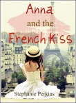 Anna and the French Kiss, by Stephanie Perkins