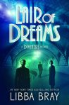 Lair of Dreams, by Libba Bray