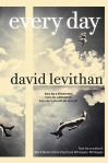 Every Day, by David Levithan