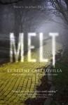 Melt, by Selene Castrovilla