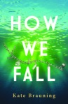 How We Fall, by Kate Brauning