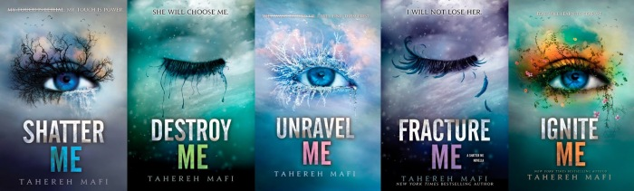 The Shatter Me series, by Tahereh Mafi