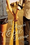 Amy & Roger's Epic Detour, by Morgan Matson