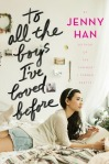 To All the Boy's I've Loved Before, by Jenny Han