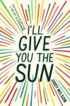I'll Give You the Sun, by Jandy Nelson