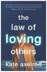 The Law of Loving Others, by Kate Axelrod