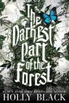 The Darkest Part of the Forest, by  Holly Black