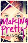 Making Pretty, by Corey Ann Haydu