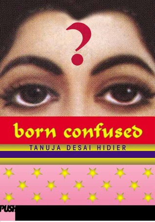 Born Confused, by Tanuja Desai Hidier
