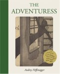 The Adventuress, by Audrey Niffenegger