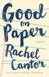 Good on Paper, by Rachel Cantor