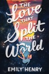 The Love that Split the World, by Emily Henry