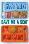 Save Me A Seat, by Gita Varadarajan & Sarah Weeks