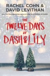 The Twelve Days of Dash & Lily, by Rachel Cohn and David Levithan